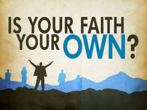 Is Your Faith Your Own