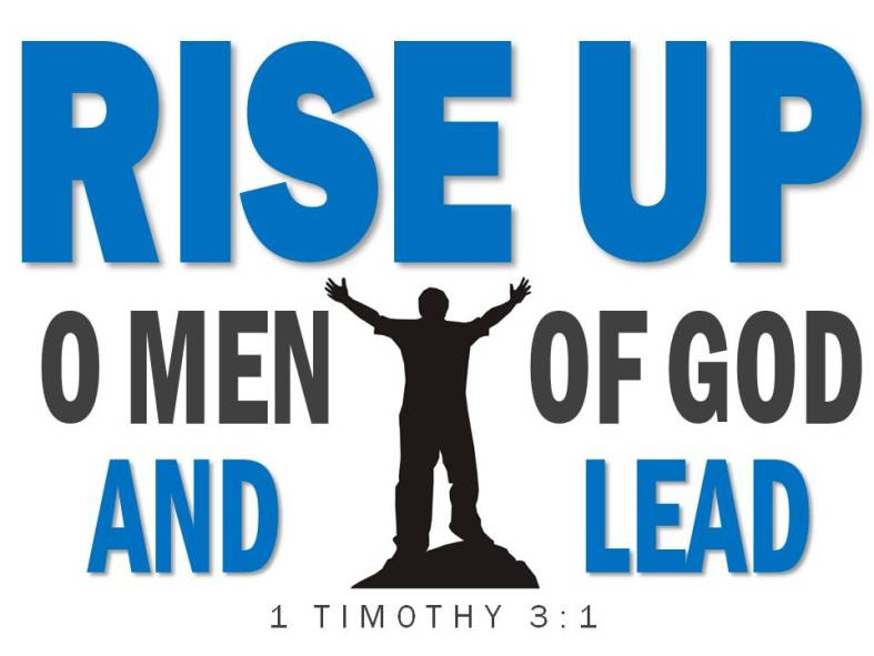 rise up on men of God AND LEAD