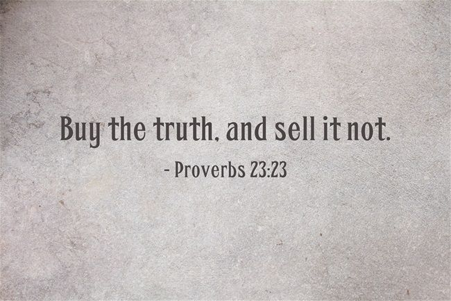 buy truth and sell it not