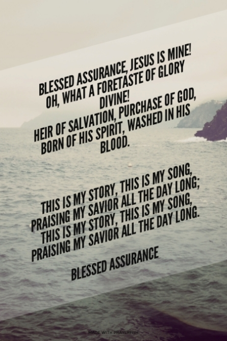 Blessed Assurance This Is My Story This Is My Song
