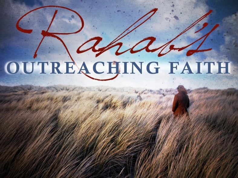 Rahabs Outreaching Faith