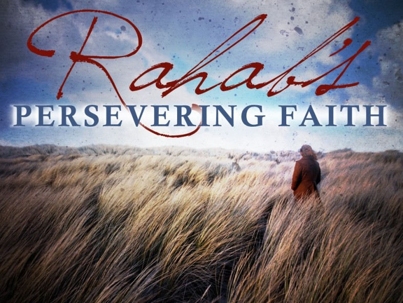 Rahabs Persevering Faith